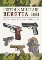36177 - Simoni, A. - Pistole Militari Beretta. Pistole semiautomatiche dal 1915 ad oggi