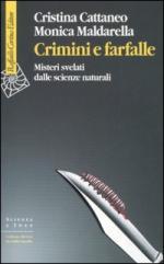 36254 - Cattaneo-Maldarella, C.-M. - Crimini e farfalle. Misteri svelati dalle scienze naturali