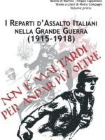 36256 - Di Martino-Cappellano, B.-F. - Reparti d'Assalto italiani nella Grande Guerra 1915-1918 2 Voll