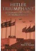 36262 - Tsouras, P.G. cur - Hitler Triumphant. Alternate Histories of WWII