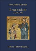 36265 - Norwich, J.J. - Regno nel sole. I Normanni nel Sud 1130-1194 (Il)