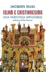 36278 - Ellul, J. - Islam e Cristianesimo. Una parentela impossibile