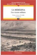 36293 - Beaucour-Tabeur-Ivtchenko, F.-J.-L. - Berezina. Une victoire militaire (La)