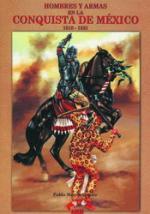 36312 - Gomez, P.M. - Hombres y armas en la conquista de Mexico 1518-1521