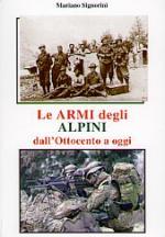 36313 - Signorini, M. - Armi degli Alpini dall'Ottocento a oggi (Le)