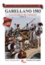 36314 - Canales, F.M. - Guerreros y Batallas 034: Garellano 1503. Las Guerras de Napoles tomo II
