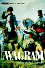 36358 - Rothenberg, G.E. - Wagram. L'ultima vittoria di Napoleone