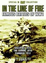 36397 - AAVV,  - In The Line Of Fire. Famous Battles Of WW1 3 DVD