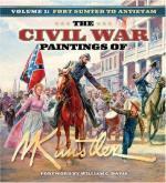36461 - Kuenstler, M. - Civil War Paintings of Mort Kuenstler Vol 1: Fort Sumter to Antietam