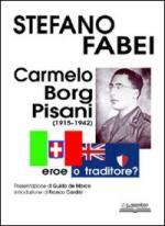 36471 - Fabei, S. - Carmelo Borg Pisani (1915-1942). Eroe o traditore?