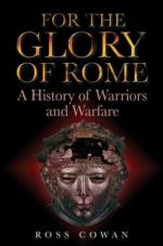 36527 - Cowan, R. - For the Glory of Rome. A History of Warriors and Warfare