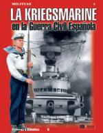 36534 - Arias Ramos, R. - Militiae 04: la Kriegsmarine en la Guerra Civil Espanola.