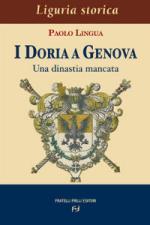 36560 - Lingua, P. - Doria a Genova. Una dinastia mancata (I)