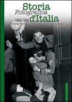 36563 - AAVV,  - Storia fotografica d'Italia 1922-1945. La marcia su Roma, il regime fascista, la II Guerra Mondiale
