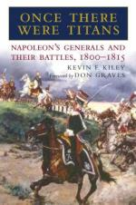36580 - Kiley, K.F. - Once there were Titans. Napoleon's Generals and their Battles, 1800-1815