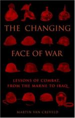 36593 - Van Creveld, M. - Changing Face of War. Lessons of Combat from Marne to Iraq (The)