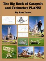 36596 - Toms, R. - Big Book of Catapult and Trebuchet Plans