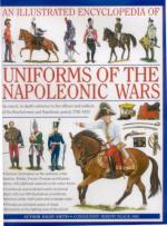 36599 - Smith, D. - Illustrated Encyclopedia of Uniforms of the Napoleonic Wars (An)