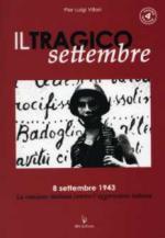 36601 - Villari, P.L. - Tragico settembre. 8 settembre 1943. La reazione italiana contro l'aggressione tedesca (Il)