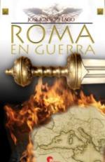 36602 - Lago, J.I. - Roma en guerra