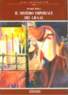 36624 - Polia, M. - Mistero imperiale del Graal (Il)