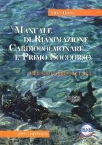 36627 - Fiorito, A. - Manuale di rianimazione cardiopolmonare e Primo Soccorso. Per soccorritori laici