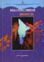 36628 - AAVV,  - Dimensione sub. Manuale federale d'immersione