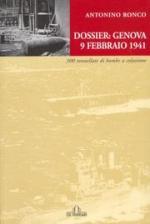 36632 - Ronco, A. - Dossier: Genova 9 febbraio 1941. 300 tonnellate di bombe a colazione