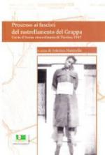 36639 - Maistrello, F. cur - Processo ai fascisti del rastrellamento del Grappa. Corte d'Assise straordinaria di Treviso, 1947