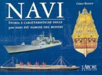 36642 - Bishop, C. - Navi. Storia e caratteristiche delle 300 navi piu' famose del mondo
