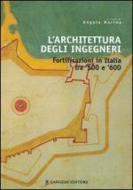 36644 - Marino, A. cur - Architettura degli ingegneri. Fortificazioni in Italia tra 500 e 600 (L')