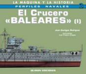 36653 - Escrigas Rodriguez, J. - Perfiles Navales 03: El Crucero 'Baleares' Vol 1