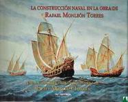 36660 - Gonzalez de Canales y Lopez Obrero, F. - Construccion Naval en la obra de Rafael Monleon Torres - Naval construction in the works of Rafael Monleon Torres