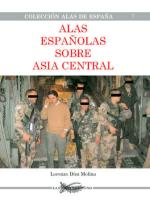 36668 - Diez Molina, L. - Alas de Espana 07: Alas espanolas sobre Asia Central