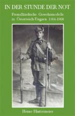 36703 - Hintermeier, H. - In der Stunde der Not. Fremlaendische Gewehrmodelle in Oesterreich-Ungarn 1914-1918