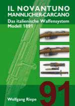 36705 - Riepe, W. - Novantuno Mannlicher-Carcano. Das italienischer Waffensystem Modell 1891 (Il)