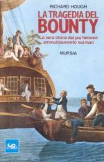 36732 - Hough, R. - Tragedia del Bounty. La vera storia del piu' famoso ammutinamento sui mari (La)