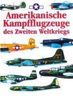 36737 - AAVV,  - Amerikanische Kampfflugzeuge des Zweiten Weltkriegs