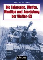 36743 - Fleischer, W. - Fahrzeuge, Waffen, Munition und Ausruestung der Waffen-SS (Die)