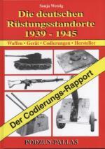 36746 - Wetzig, S. - Deutschen Ruestungsstandorte 1939-1945. Waffen-Geraet-Codierungen-Hersteller (Die)