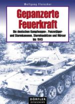 36747 - Fleischer, W. - Gepanzerte Feuerkraft. Die deutschen Kampfwagen-, Panzerjaeger- und Sturmkanonen, Sturmhaubitzen und Moerser bis 1945