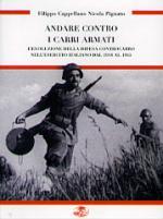 36780 - Cappellano-Pignato, F.-N. - Andare contro i carri armati. L'evoluzione della difesa controcarro nell'esercito italiano dal 1918 al 1945