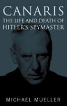 36783 - Mueller, M. - Canaris. The Life and Death of Hitler's Spymaster