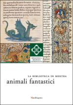 36807 - AAVV,  - Biblioteca in mostra. Animali fantastici (La)