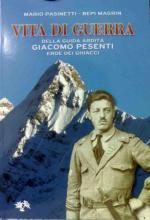 36813 - Pasinetti-Magrin, M.-B. - Vita di guerra della guida ardita Giacomo Pesenti eroe dei ghiacci