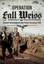 36818 - Janzyk, S. - Operation Fall Weiss. German Paratroopers in the Poland Campaign