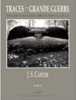 36829 - Cartier, J.S. - Traces de la Grande Guerre. Les Vestiges Oublie' de la Mer du Nord a la Suisse