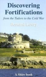 36844 - Lowry, B. - Discovering Fortifications from the Tudors to the Cold War