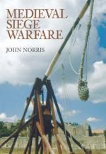36845 - Norris, J. - Medieval Siege Warfare