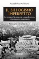 36854 - Peroncini, G. - Sillogismo imperfetto. La guerra d'Algeria e il Piano Pouget, un'alternativa dimenticata (Il)